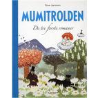 Mumitrolden - De tre første romaner: De små trolde og den store oversvømmelse, Kometen kommer, Troldmandens hat, Hardback
