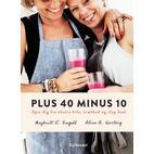Plus 40 minus 10: Spis dig fra ekstra kilo, træthed og slap hud