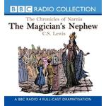 Nephew Bøger The Magician's Nephew (BBC Radio Collection: Chronicles of Narnia)