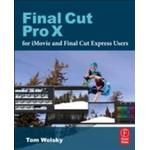 Final Cut Pro X for iMovie and Final Cut Express Users: Making the Creative Leap (Häftad, 2012), Häftad