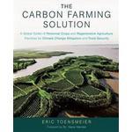 The carbon farming solution Bøger The Carbon Farming Solution (Inbunden, 2016), Inbunden