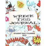 Wreck this journal Bøger Wreck This Journal: Student Daily Planner 2015 (Häftad, 2014), Häftad