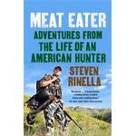 Meat Eater: Adventures from the Life of an American Hunter, Häftad