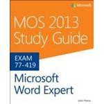 Mos 2013 Study Guide for Microsoft Word Expert (Häftad, 2013), Häftad