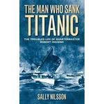 Sank Bøger The Man Who Sank Titanic (Häftad, 2011), Häftad