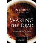 waking the dead the secret to a heart fully alive