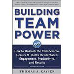building team power how to unleash the collaborative genius of teams for in