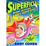 Superficial: More Adventures from the Andy Cohen Diaries (Inbunden, 2016), Inbunden