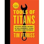 Tools of Titans: The Tactics, Routines, and Habits of Billionaires, Icons, and World-Class Performers (Inbunden, 2016), Inbunden