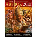 Historia. Årsbok 2013: följ med bakom nyheterna och få hela historien (Inbunden, 2014)