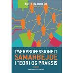 Tværprofessionelt samarbejde i teori og praksis: i teori og praksis, Hæfte