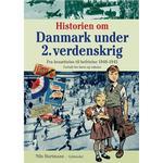 Historien om Danmark under 2. verdenskrig: fra besættelse til befrielse 1940-1945 - fortalt for børn og voksne, Hardback