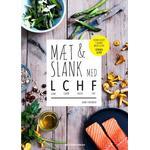 Lchf Bøger Mæt & slank med LCHF: low carb, high fat, Hæfte