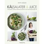 Kålsalater & juice: 40 sprøde, sunde og mættende opskrifter med vidundergrøntsagen kål, E-bog