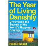 The Year of Living Danishly - Uncovering the Secrets of the World s Happiest Country, Paperback