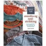 Norsk Bøger Strikkerens håndbok i ovenfra og ned-strikking: grunnoppskrifter i flere størrelser og strikkfastheter, Spiral