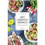 Mit grønne køkken: mere grønt i hverdagen - helt enkelt, Hardback