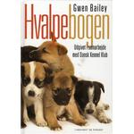 Hvalpebogen: sådan får du en glad og velopdragen hund, Hardback