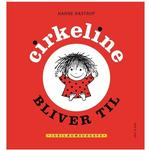 Cirkeline bog Cirkeline bliver til (Jubilæumsudgave), Hardback