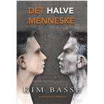 Hæftet - Krimier, Thrillere og Mysterier Bøger Det halve menneske: bygger på virkelige hændelser, Hæfte