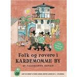 Folk røvere kardemomme by Bøger Folk og røvere i Kardemomme by: med musik og sange, Lydbog CD