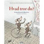 Hvad tror du: En børnebog om kalkmalerier, Hardback