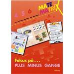 Matematrix 6 - fokus på plus, minus, gange, Hæfte