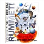 Planeter Bøger Rummet: børnenes store bog om rummet - stjerner, planeter og rumfartøjer, Hardback