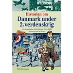 Historien om Danmark under 2. verdenskrig - fortalt for børn og voksne, E-bog