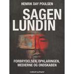 Sagen Lundin forbrydelsen, opklaringen, medierne og ondskaben, Lydbog MP3