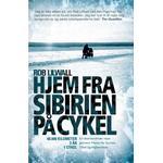 Hjem fra sibirien på cykel Bøger Hjem fra Sibirien på cykel: En ekstraordinær rejse gennem Papua Ny Guinea