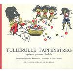 Tullerulle Tappenstreg spiste gummibolde: børnerim, Hardback