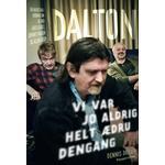 Dalton: vi var jo aldrig helt ædru dengang - en backstage-krønike om og med Lars Lilholt, Johnny Madsen og Allan Olsen, Hardback