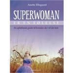 Superwoman er en følelse: en opløftende guide til kvinder, der vil det hele, Paperback