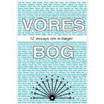 Vores bog: 12 essays om ebøger, E-bog