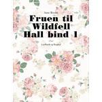 Fruen til Wildfell Hall bind 1, E-bog