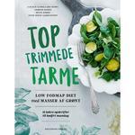Toptrimmede tarme: LOW FODMAP DIET med masser af grønt, E-bog
