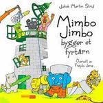 Mimbo Jimbo bygger et fyrtårn (Inbunden, 2016)