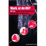 Mark, er du ok: mit liv: rejsen fra at være alvorligt psykisk syg til at blive rask, Hæfte