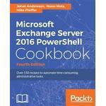 Microsoft Exchange Server 2016 PowerShell Cookbook - Fourth Edition (Häftad, 2017)