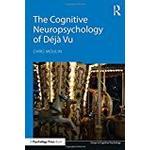Deja vu Bøger The Cognitive Neuropsychology of Déjà Vu (Essays in Cognitive Psychology)