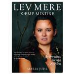 LEV MERE KÆMP MINDRE: Ayurvedisk livsstil i Norden, E-bog