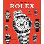 Rolex Bøger Den store bog om Rolex, Hardback