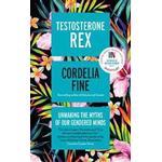 Testosterone Rex, Hardback