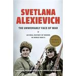 The Unwomanly Face of War: An Oral History of Women in World War II, Hardback