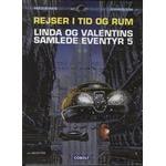 Rejser i tid og rum: Linda og Valentins samlede eventyr (Bind 5), Hardback