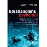 Børshandlens psykologi: hvorfor markederne er hysteriske, og hvordan du kan tjene penge alligevel, Hardback