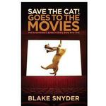 Save the Cat Goes to the Movies: The Screenwriter's Guide to Every Story Ever Told, Hardback
