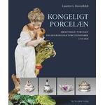 Kongeligt porcelæn: brogetmalet porcelæn fra Den Kongelige Porcelainsfabrik 1775-1810, Hardback