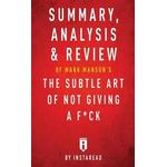 Summary, Analysis & Review of Mark Manson's the Subtle Art of Not Giving A F*Ck by Instaread, Hæfte